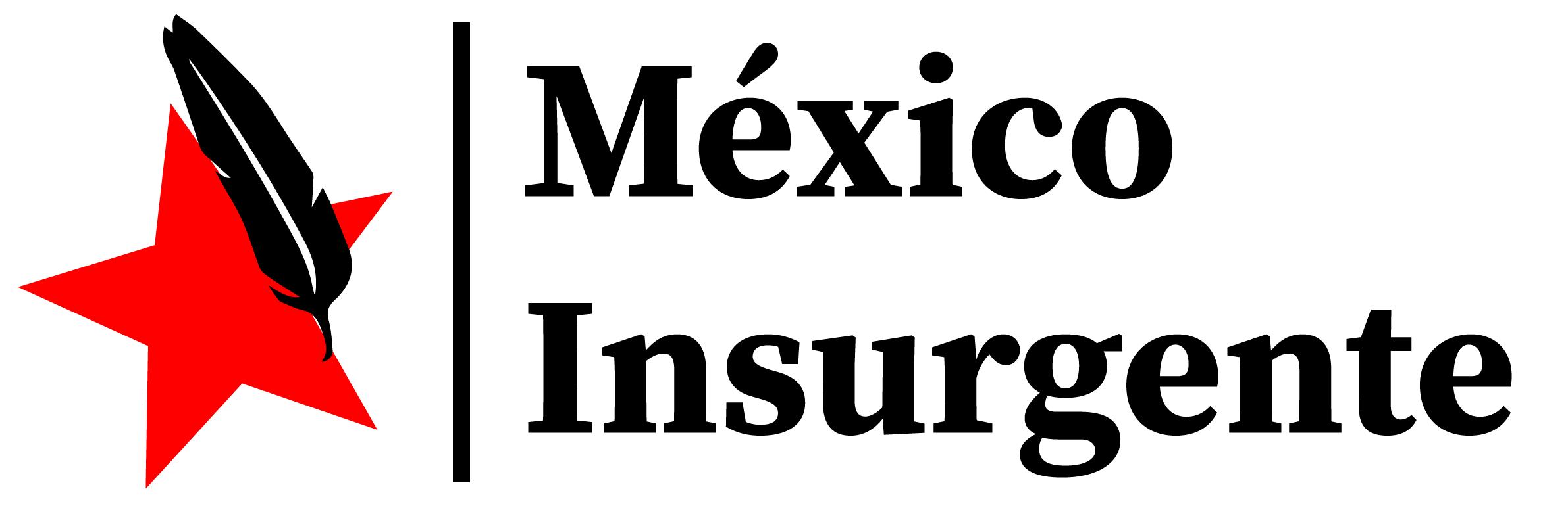 Noticias del México Insurgente
